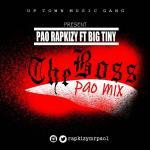 Pao Rapkizy - The Boss. Ft. Big Tiny