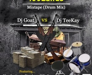 Dj Goat Vs Dj Teekay - 100Bands Mixtape (Drum Mix)