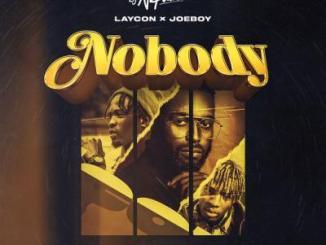 DJ Neptune ft. Joeboy, Laycon - Nobody (Icon Remix)