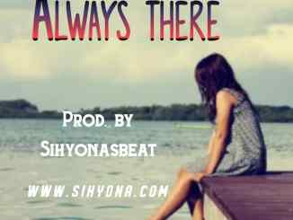 Always there (Prod. By Sihyonasbeat)