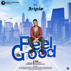 Mr 3riple - Feel Good (Prod. LordSky)