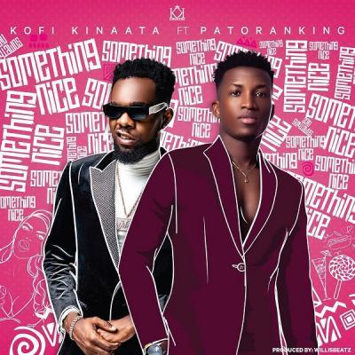 Kofi Kinaata ft. Patoranking - Something Nice