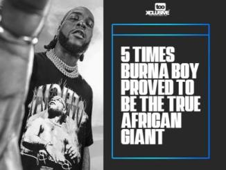 5 Times Burna Boy Proved To Be The True African Giant