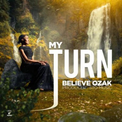 Believe Ozak - My Turn
