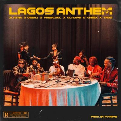 Zlatan Ft Oberz, frescool, oladips,kabex & Trod - Lagos Anthem Remix