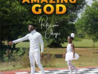VIDEO: Peterson Okopi - Amazing God