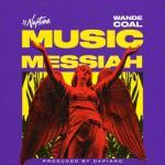 DJ Neptune x Wande Coal - Music Messiah