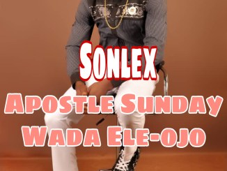 Sonlex - Apostle Sunday Wada Ele-ojo