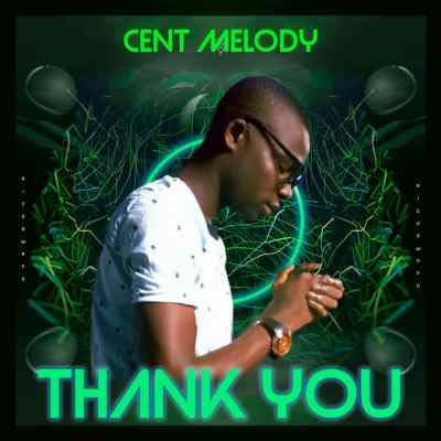 Cent Melody - Thank You