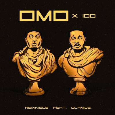 Reminisce - Omo X 100 ft. Olamide