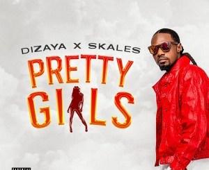 Dizaya - Pretty Girls Ft. Skales