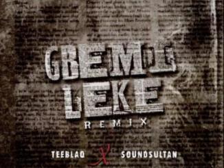 Teeblaq - Gbemileke Remix ft. Sound Sultan