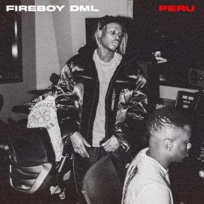 Fireboy DML - Peru (Prod. by Shizzi)