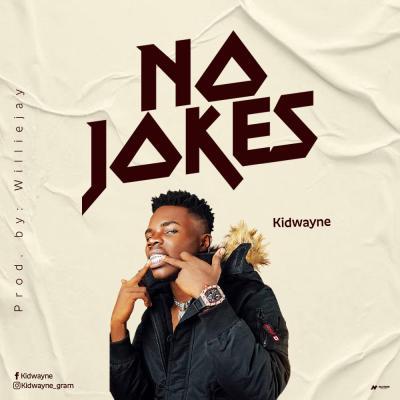 Kidwayne - No Jokes