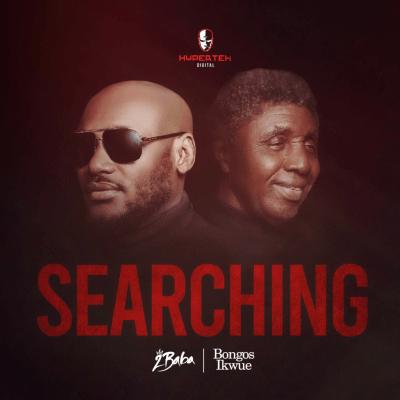 2Baba - Searching ft. Bongos Ikwue