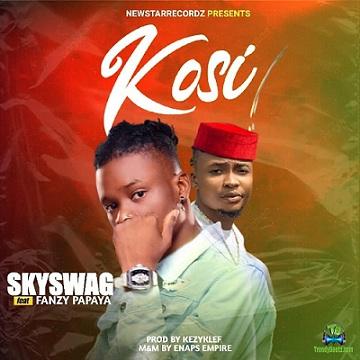 Skyswag - Kosi ft Fanzy Papaya