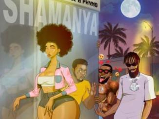 Phenom - Shamanya ft. Olamide x Phyno
