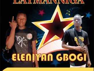 Latmanniga - Eleniyan Gbogi