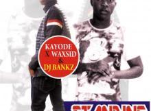 Kayode X waxsid x Dj bankz - Standing Ovation