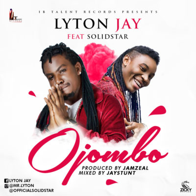 audio-video-lyton-jay-ojombo-ft-solidstar