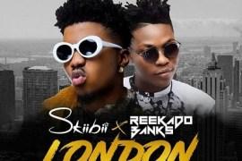 Lyrics: SkiiBii - London ft. Reekado Banks
