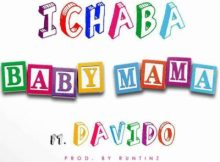 MP3 : Ichaba - Baby Mama ft. Davido