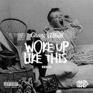 MP3 : Chevy Woods - Woke Up LikeThis (Remix)