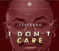 Lyrics: Selebobo - I Don't Care