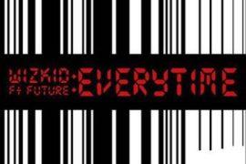 Lyrics: WizKid - Everytime ft. Future