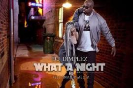 VIDEO: DJ Dimplez - What A Nightft. Tellaman & Kwesta