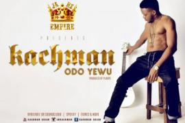AUDIO | VIDEO: Kachman - Odo Yewu