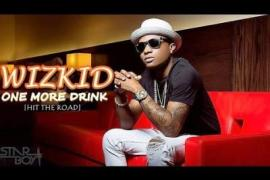 VIDEO : Wizkid - One More Drink (Hit The Road)
