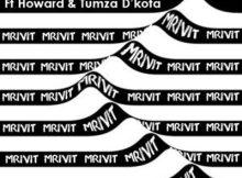 MP3 : DJ Maphorisa & Snow Deep ft. Howard & Tumza D'kota - Mrivi T