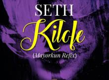 MP3 : Seth - Kilofe (Mayorkun Refix)