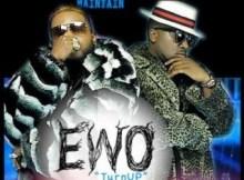 MP3 : Mr. Olu Maintain ft. Ice Prince - Ewo