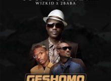 MP3 : Sound Sultan - Geshomo ft. 2Baba x Wizkid
