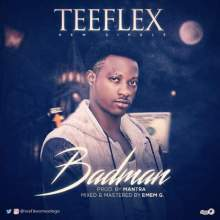 MP3 : Teeflex - Badman