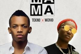Lyrics: Tekno - Mama ft. Wizkid