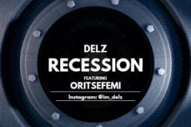 MP3 : Delz - Recession ft Oritsefemi