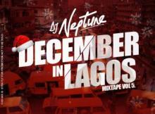 DJ Neptune Presents December In Lagos Mixtape Volume 5