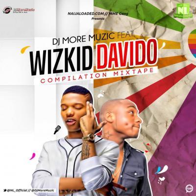 MP3 : DJmoreMuzic - Davido & Wizkid [The Compilation Mixtape]