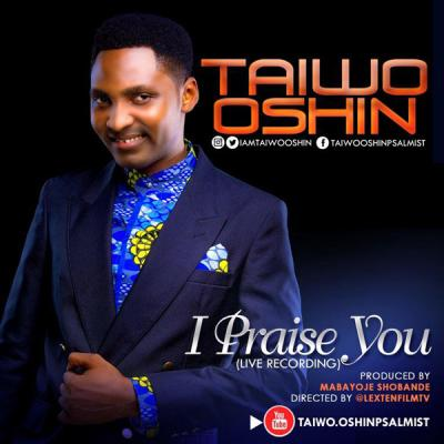 MP3 : Taiwo Oshin - I Praise You