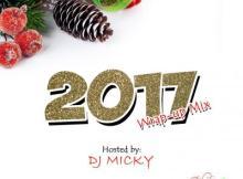 MIXTAPE: DJ MICKY - 2017 Wrap Up Mix