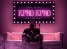 Lyrics: Sean Tizzle - Kpro Kpro
