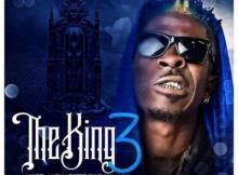 MP3 : DJ Manni - Shatta Wale The King III