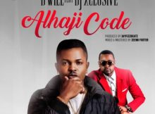 Lyrics: D Will - Alhaji Code ft Dj Xclusive