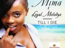 MP3 : Mima & Legal Melodyz - Till I Die