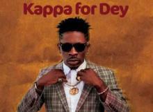 MP3 : Shatta Wale - Kappa For Dey