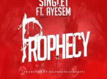 MP3 : Singlet - Prophecy ft. Ayesem (Prod. Self Beat)