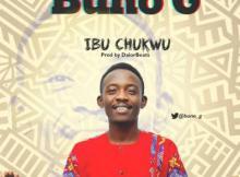 MP3: Buno G - Ibu Chukwu